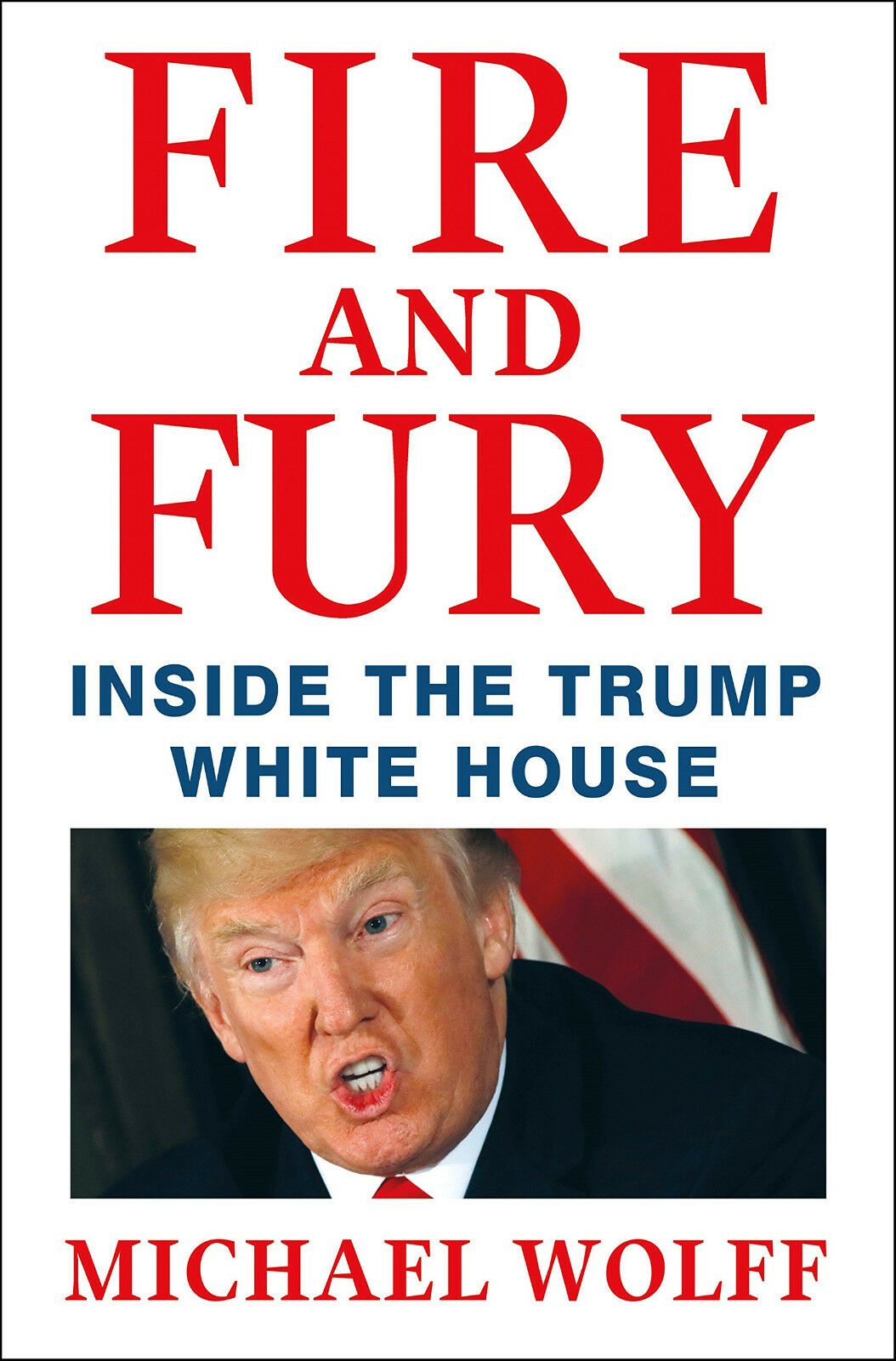 Fire and Fury: Inside the Trump White House by Michael Wolff  Gebunden