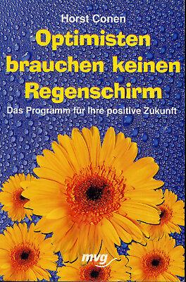 Optimisten brauchen keinen Regenschirm Das Programm für ihre positive Zukunft HC
