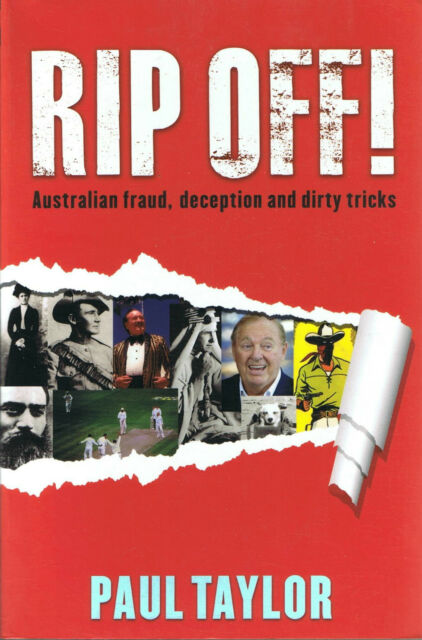 RIP OFF! by Paul Taylor (2011) Australian Fraud, Deception And Dirty Tricks NEW