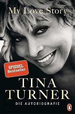 Tina Turner - My Love Story: Die Autobiographie Turner Autobiographie