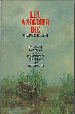 Let a Soldier Die by William E Holland