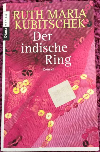 Der indische Ring von Ruth Maria Kubitschek - Roman