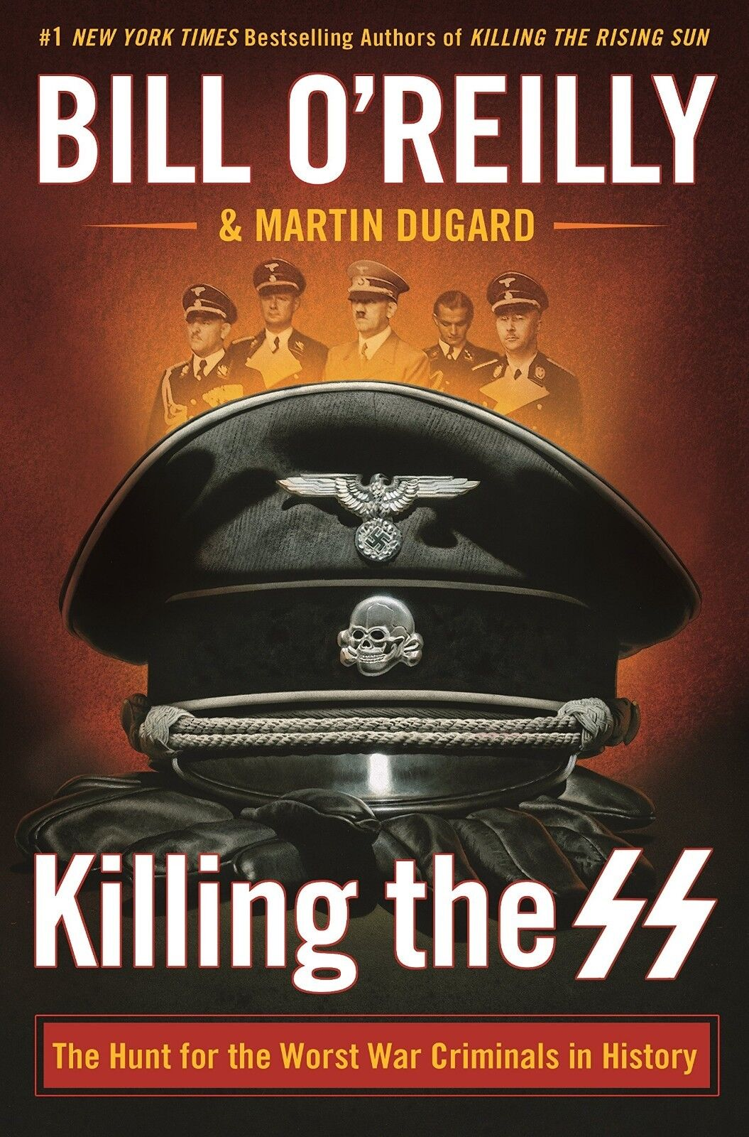 Купить Killing the SS The Hunt for the Worst War by Bill O'Reilly Hardcover 1250165547