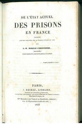 MOREAU-CHRISTOPHE L. M. DE L'ETAT ACTUEL DES PRISONS EN FRANCE DESREZ 1837