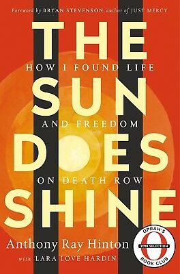 The Sun Does Shine  How I Found Life By Anthony Ray Hinton  Hardcover  New