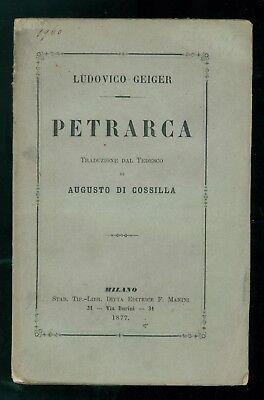 GEIGER LUDOVICO PETRARCA MANINI 1877 TRADUZIONE AUGUSTO DI COSSILLA BIOGRAFIE