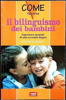 Elizabeth Deshays, Come favorire il bilinguismo dei bambini, Ed. Red, 2002