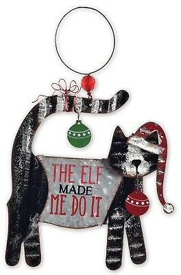Kitty CAT Elf Made me Do It  METAL  CHRISTMAS ORNAMENT GALVANIZED MERRY JEWELRY Kitty Cat Ornament