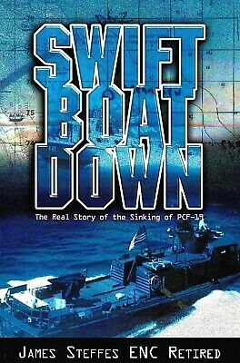 SWIFT BOAT DOWN: Real Story of the Sinking of PCF-19 by Steffes 2006 PB VIETNAM for sale  Shipping to South Africa