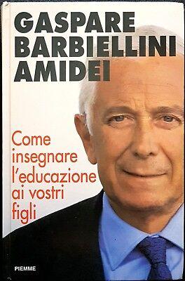 G. Barbiellini Amidei, Come insegnare l'educazione ai vostri figli, Ed. PiEmme