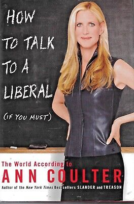 How To Talk To A Liberal  If You Must    The World According To Ann Coulter By A