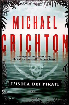 Michael Crichton, L'isola dei pirati, Ed. Garzanti, 2009