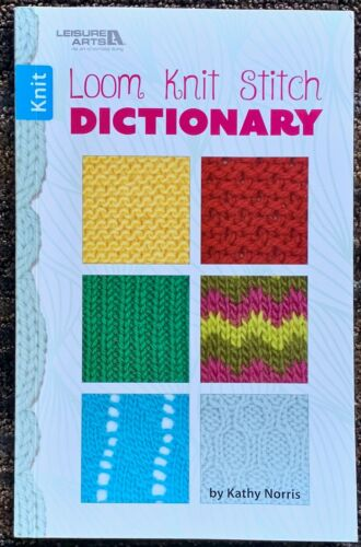 Loom Knit Stitch Dictionary by Kathy Norris Pattern  Stitches Leisure Arts - NEW