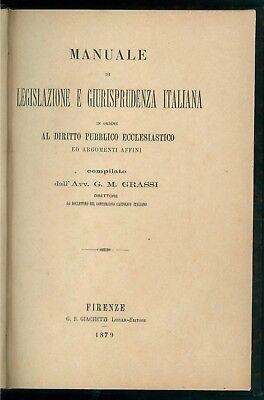 GRASSI G. M. MANUALE DI LEGISLAZIONE E GIURISPRUDENZA DIRITTO ECCLESIASTICO 1879