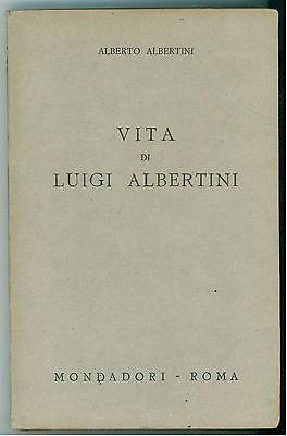 ALBERTINI ALBERTO VITA DI LUIGI ALBERTINI ROMA MONDADORI 1945 BIOGRAFIE
