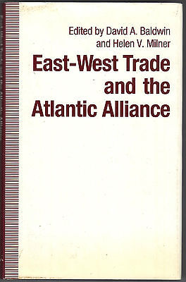 East West Trade And The Atlantic Alliance  1990  Hardcover