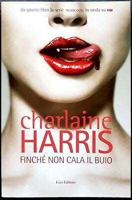 Charlaine Harris, Finché non cala il buio, Ed. Fazi, 2009