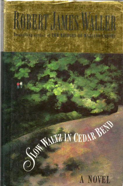 Slow Waltz in Cedar Bend by Robert James Waller (Hardback, 1993)