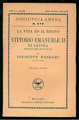 MASSARI GIUSEPPE LA VITA ED IL REGNO DI VITTORIO EMANULELE 2 VOLL. TREVES 1893
