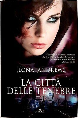 Ilona Andrews, La città delle tenebre, Ed. Nord, 2012