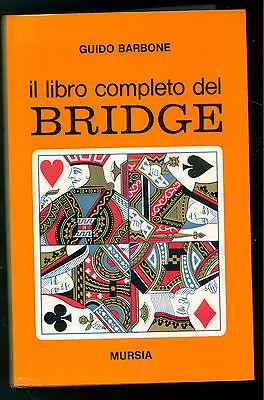 BARBONE GUIDO IL LIBRO COMPLETO DEL BRIDGE  MURSIA 1968 GIOCHI CARTE