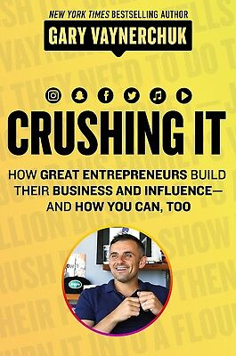 Crushing It  How Great Entrepreneurs Build Their Business  Influence  Paperback