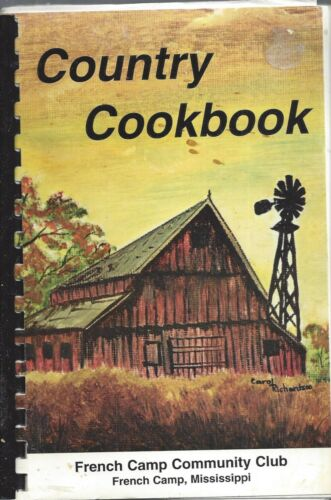 *FRENCH CAMP MS 1987 COMMUNITY CLUB *COUNTRY COOK BOOK *MISSISSIPPI RECIPES RARE