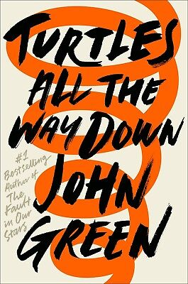 Turtles All The Way Down By John Green  New Hardcover Book  2017