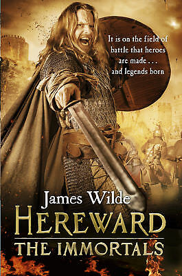 James Wilde - Hereward: The Immortals: (Hereward 5) (Paperback) 9780857501851