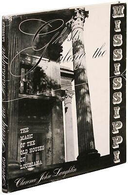 Clarence John LAUGHLIN / Ghosts Along the Mississippi The Magic of the Old