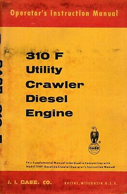 Case 310 Utility Crawler Tractor Diesel Engine Only Operators Manual