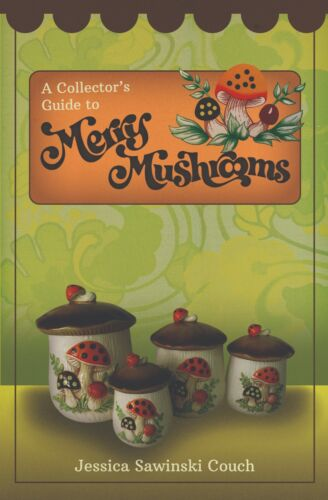 A Collector's Guide to Vintage Sears Merry Mushrooms - Must Have Book!