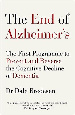 The End Of Alzheimers  The First Programme To Prevent By Dale   Paperbck  2017