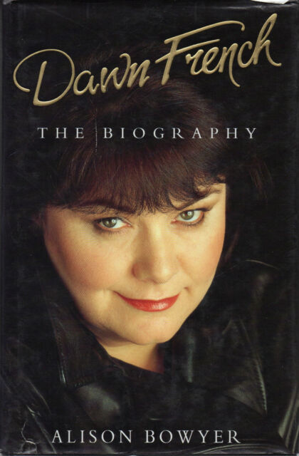 Dawn French : The Biography by Alison Bowyer (Hardback, 2000)