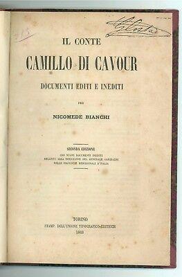 BIANCHI NICOMEDE IL CONTE CAMILLO DI CAVOUR DOCUMENTI EDITI INEDITI UTE 1863