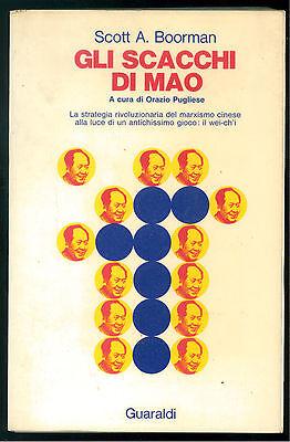 BOORMAN SCOTT GLI SCACCHI DI MAO GUARALDI 1973 WEI-CH'I COMUNISMO CINA