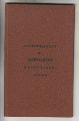 VINTAGE BOOKLET - PERFORMANCES OF NAPOLEON - A HIGH-SCHOOL HORSE