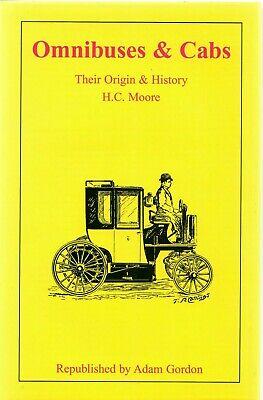 Omnibuses & Cabs, Their Origin and History, HC Moore, Adam Gordon reprint 2002