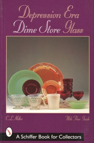 Dime Store Depression Glass- Types Makers Dates / Illustrated Book + Values