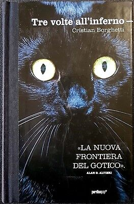 Cristian Borghetti, Tre volte all'inferno, Ed. Perdisa, 2011