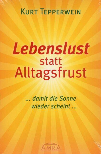 LEBENSLUST STATT ALLTAGSFRUST - Kurt Tepperwein BUCH - NEU OVP
