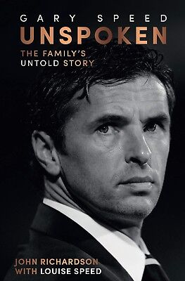 Gary Speed Biography - Unspoken - The Family's Untold Story - Football book for sale  Cleethorpes