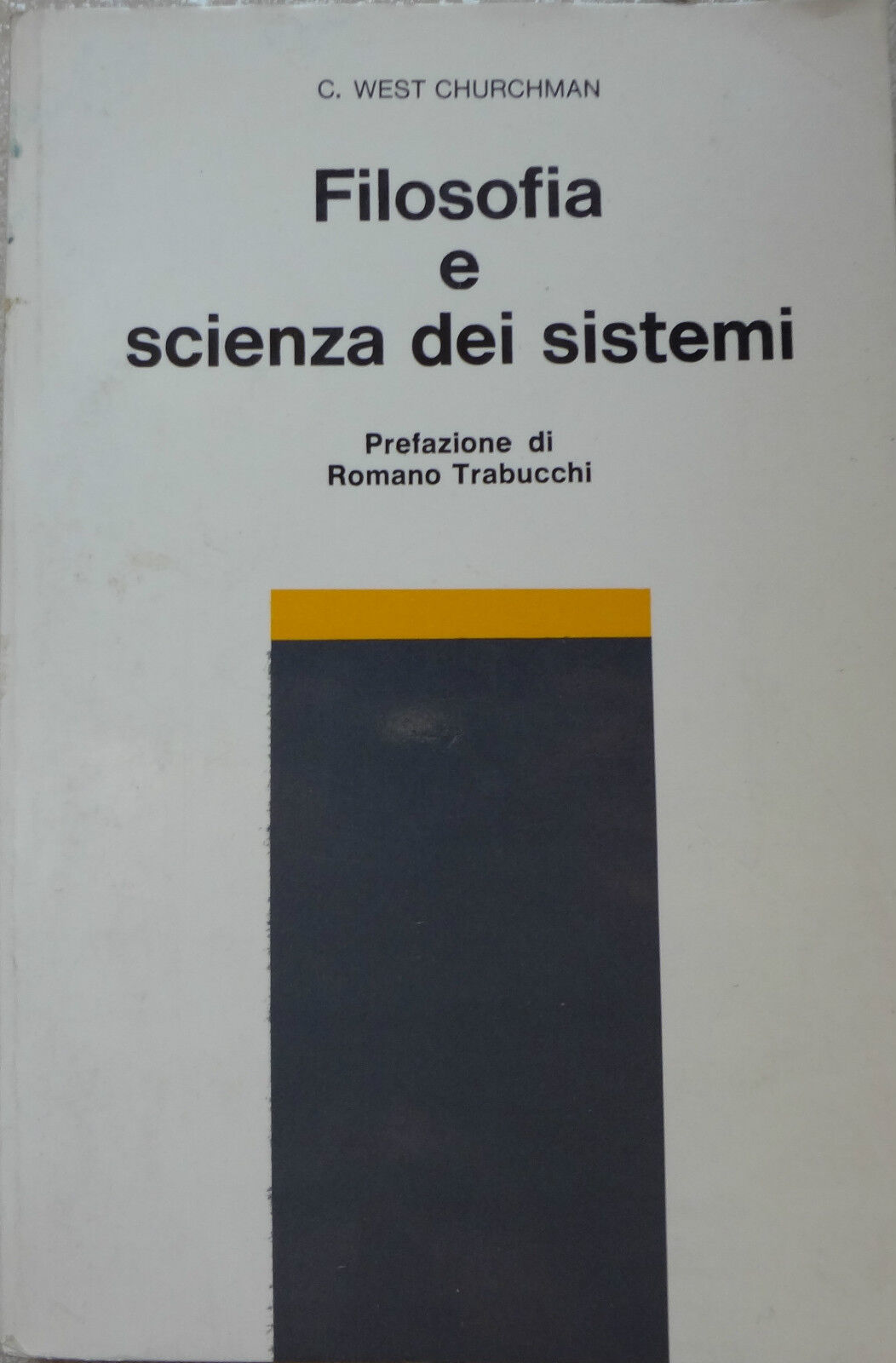 C.WEST CHURCHMAN: FILOSOFIA E SCIENZA DEI SISTEMI