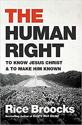 The Human Right: To Know Jesus Christ and to Make Him Known [Hardcover]