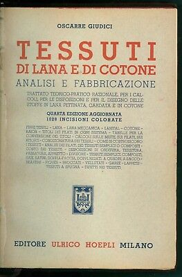GIUDICI OSCARRE TESSUTI DI LANA E DI COTONE ANALISI E FABBRICAZIONE HOEPLI 1943