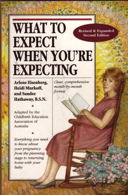 WHAT TO EXPECT WHEN YOU'RE EXPECTING Revised ~ Eisenberg et al 2002