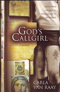 GOD'S CALLGIRL A Memoir ~ Carla Van Raay NEW 1st Ed 2004 Perth Region Preview