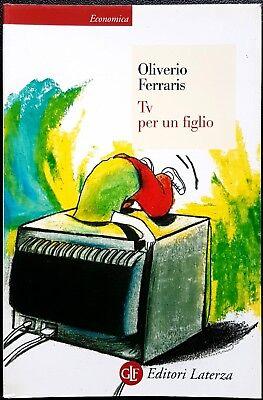 Oliviero Ferraris, TV per un figlio, Ed. Laterza, 2006