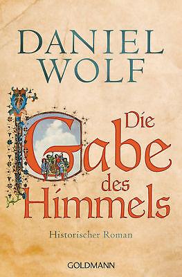 Daniel Wolf - Die Gabe des Himmels: Historischer Roman (Die Fleury-Serie, Band 4