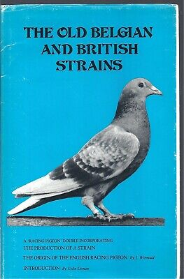The Old Belgian and British Strains: A Racing Pigeon Double Volume Hardback